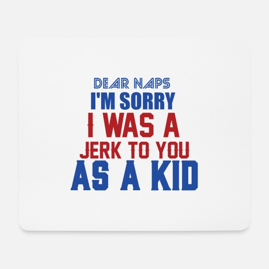 Ace Mouse Pads - SORRY I WAS A JERK TO YOU AS A KID - Mouse Pad white