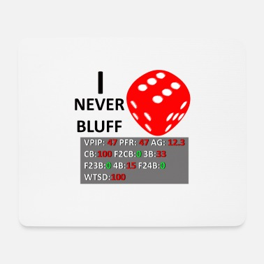 Bluff I Never Bluff - Mouse Pad