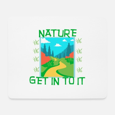 Nature NATURE - Get in to it - Mouse Pad