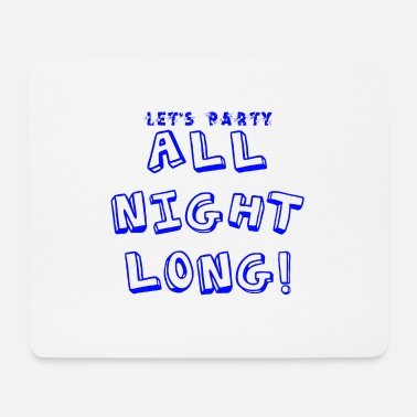 Lets Have A Party Let's party - Mouse Pad