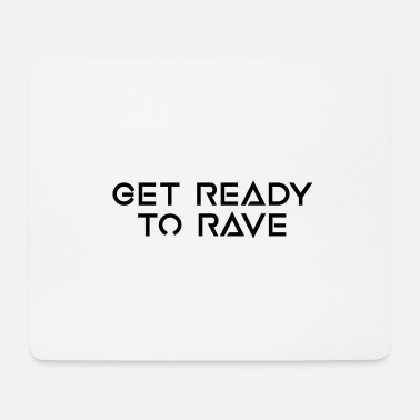 READY TO RAVE - Mouse Pad