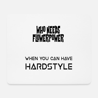Flowers / Hardstyle - Mouse Pad