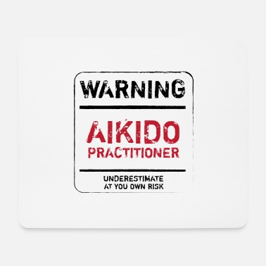 Aikido ADVERTENCIA AIKIDO PRACTITIONER - AIKIDO T-Shirt - Alfombrilla de ratón (horizontal)