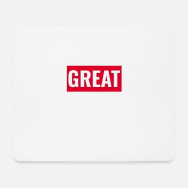 Great - Mouse Pad