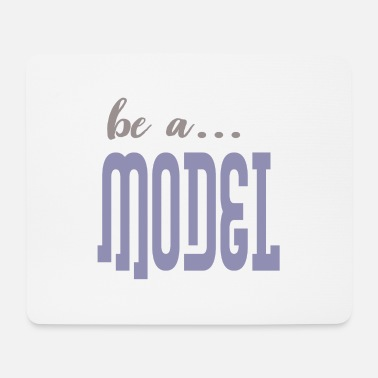 Model være en model - Mousepad (bredformat)