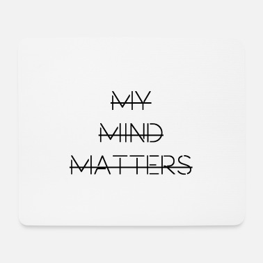 My Mind Matters - Mouse Pad