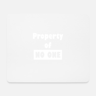 Property Property of no one - Mouse Pad