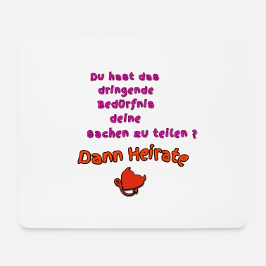 Heiraten Dann Heirate - Mousepad