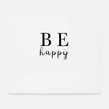 Happy Be Happy Merry Glad Happy Happiness - Mouse Pad