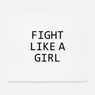 Fight Like A Girl FIGHT LIKE A GIRL - Mouse Pad