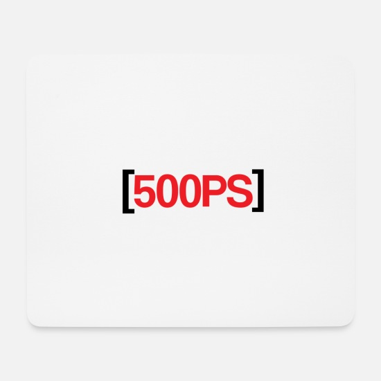 Party Mousepads  - ++++ 500 PS +++ - Mousepad Weiß