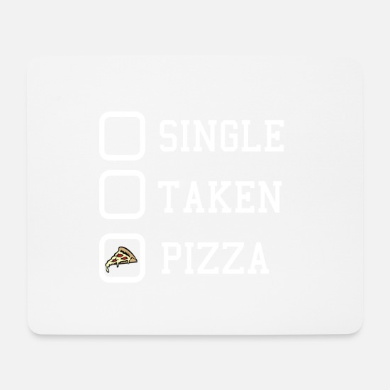 Geschenk Mousepads  - single taken pizza - Mousepad Weiß