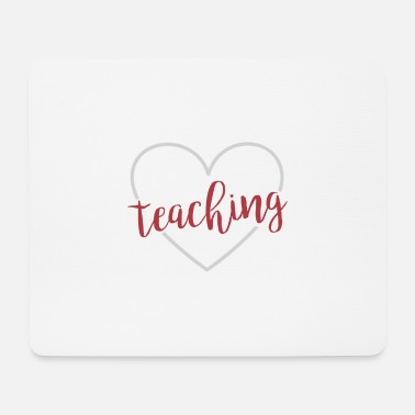 Teaching Teacher School Teaching Teaching Teaching Love - Mouse Pad