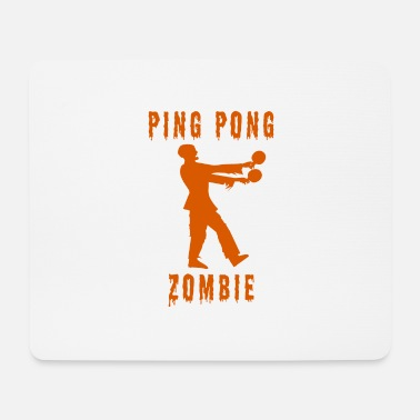 Zombie Funny Ping Pong Zombie - Mousepad
