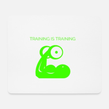 Training Training is training - Mouse Pad