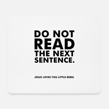 Read Do not read the next sentence - Mouse Pad