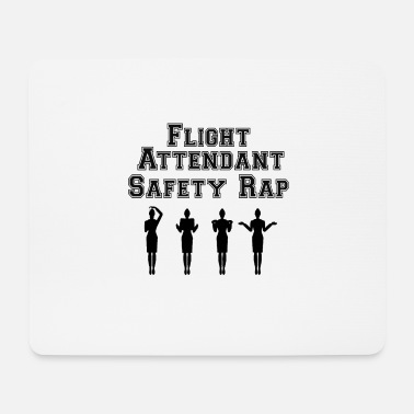 Flight Attendant Flight Attendant Safety Rap - flight attendant - Mouse Pad