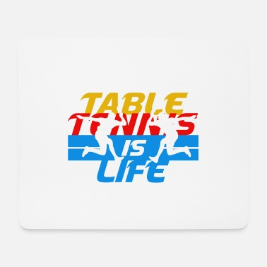 Tennis Is Life Table tennis table tennis is life - Mouse Pad