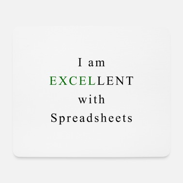 Excellent Excellent Spreadsheets - Mouse Pad