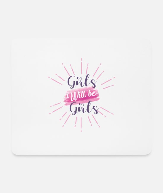 Illustration Mouse Pads - GIRLS WILL BE GIRLS - Mouse Pad white