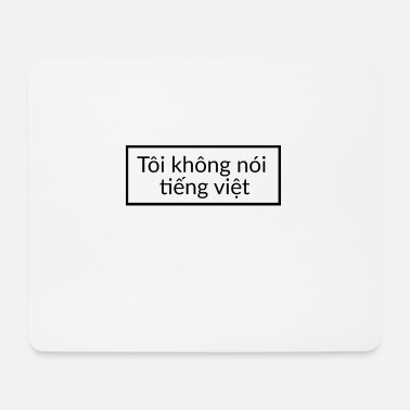 Vietnamese I do not speak Vietnamese - Vietnamese - Mouse Pad