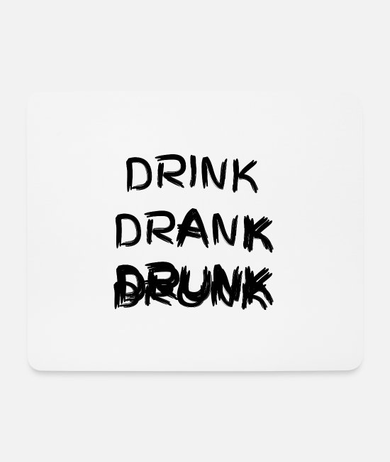 Mood Mouse Pads - drink drink drunk - Mouse Pad white