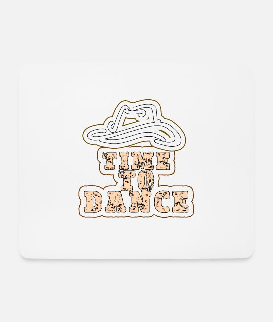 Tanzen Mouse Pads - Time to dance dancing - Mouse Pad white