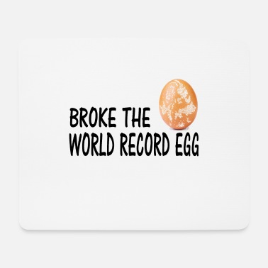 World Record Broke the World record egg world record egg gift - Mouse Pad