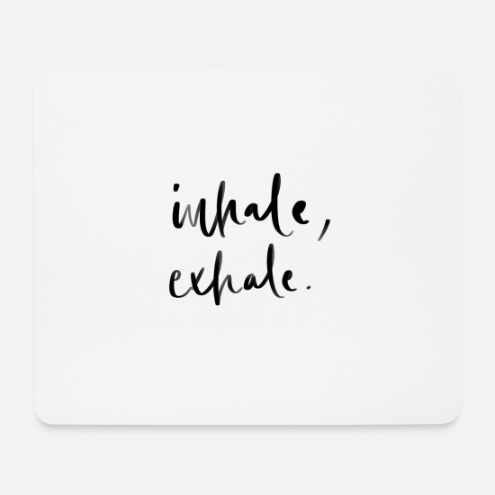 Achtsamkeit Mousepads  - Inhale Exhale Achtsamkeits-Lettering - Mousepad Weiß