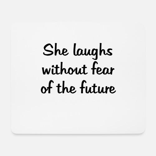 Sie Lacht Ohne Angst Vor Der Zukunft Mousepad Spreadshirt
