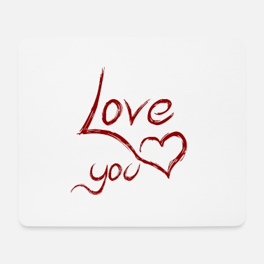 Love You love you - love you - Mouse Pad