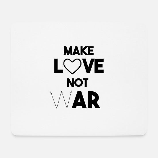 Love Mouse Pads - Make Love Not War Love War Activist Gift - Mouse Pad white