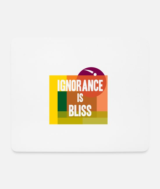 Geometry Mouse Pads - Ignorance is bliss - Mouse Pad white