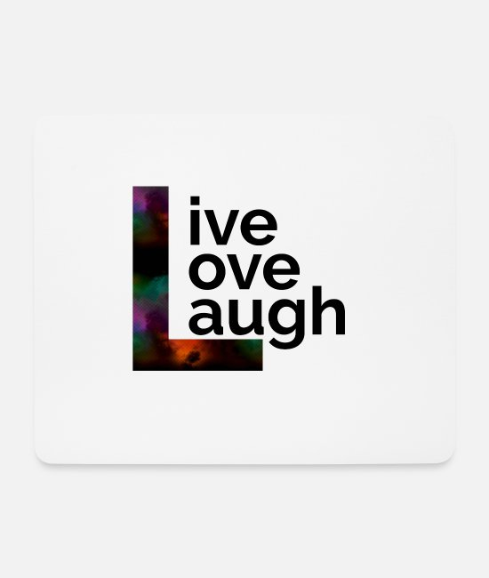 I Love Mouse Pads - Live Love Laugh - Mouse Pad white