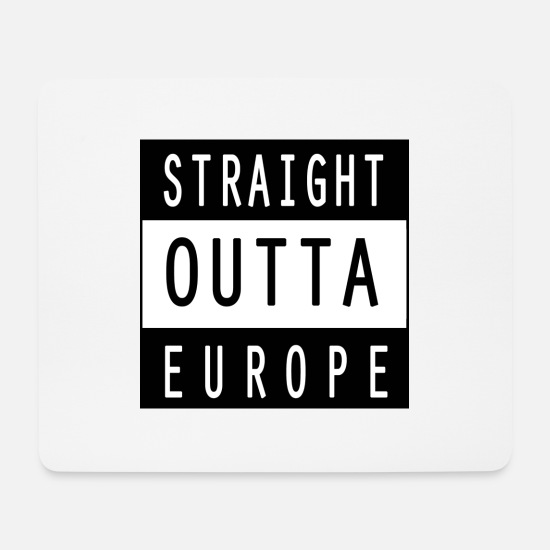 Europa Mousepads  - STRAIGHT OUTTA EUROPE - Mousepad Weiß