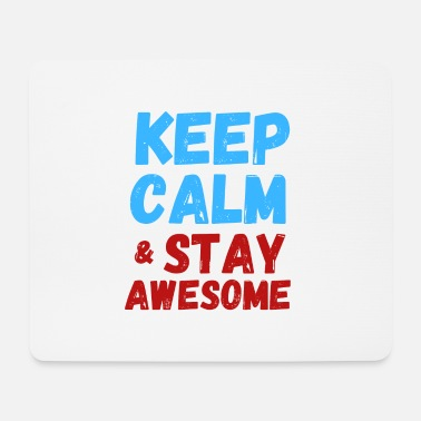 Keep Calm Since Keep calm. - Mousepad