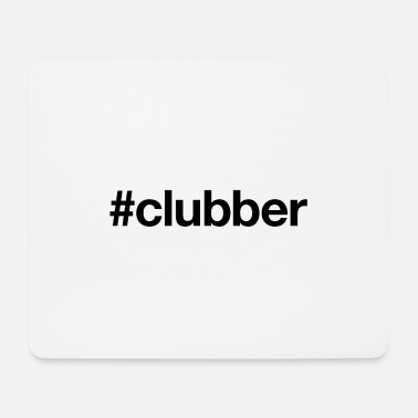 Clubbers CLUBBER - Mouse Pad