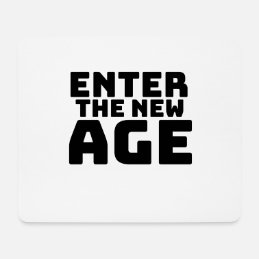New Age Enter the new Age - Mousepad