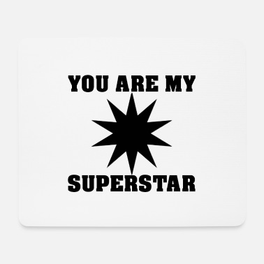 Superstar Tu es ma superstar - Tapis de souris