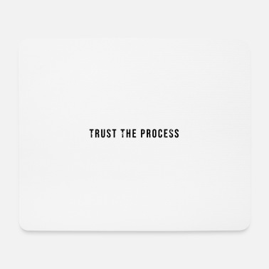 Process TRUST THE PROCESS - Mouse Pad
