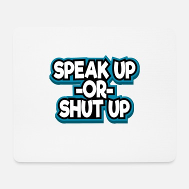 Sounds Shut Up Tshirt Design sanoen Speak Up or Shut Up - Hiirimatto