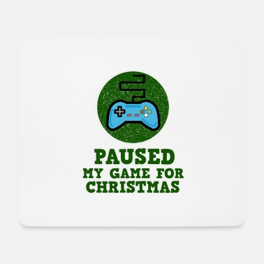 Womens Gaming for Gamers - Paused my Game for Christmas - Mouse Pad