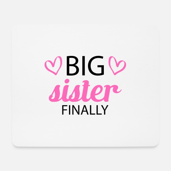 Birthday Mouse Pads - Big Sister Finally Sibling Gift - Mouse Pad white
