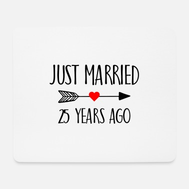 Ehe Just Married 25 Years ago Married Geschenk - Mousepad