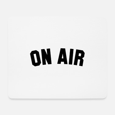 Air ON AIR - Mouse Pad