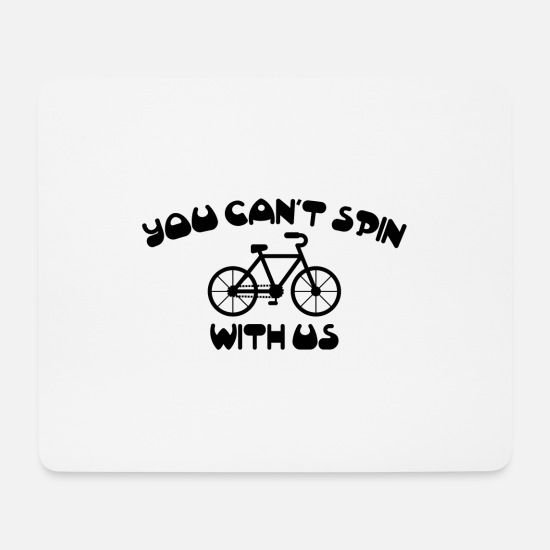 Gift Idea Mouse Pads - You can`t spin with us bike bike gift - Mouse Pad white