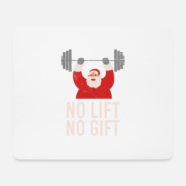 Body Building Funny Gym No Lift no gift Santa Claus Gift Idea - Mouse Pad