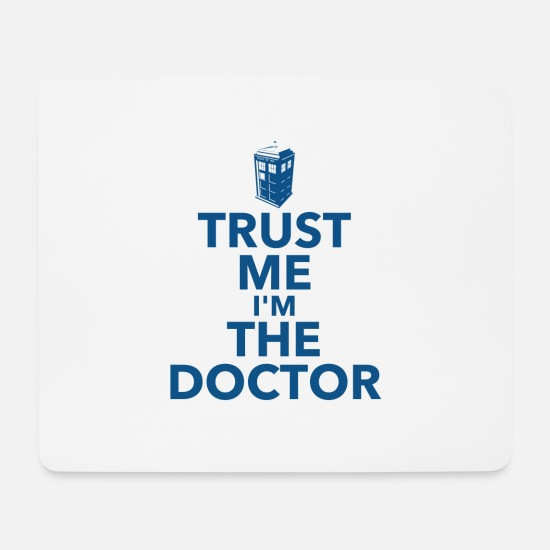 The Doctor Mouse Pads - TRUST ME I'M THE DOCTOR - Mouse Pad white