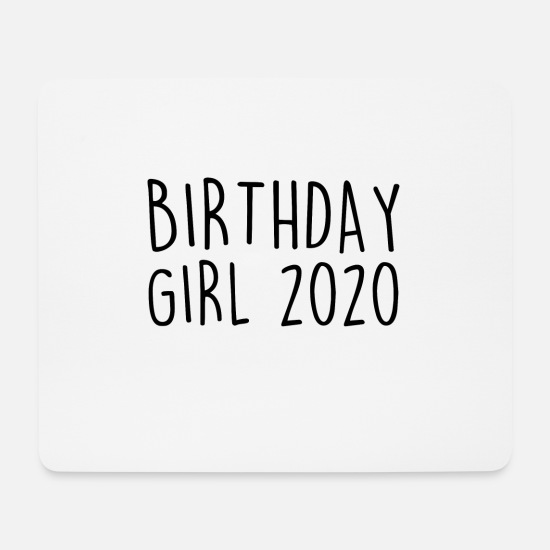 Birthday Mouse Pads - BIRTHDAY GIRL 2020 BIRTH PARTY BIRTHDAY CUTE - Mouse Pad white