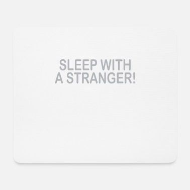 The Force Sleep with a stranger - Mouse Pad